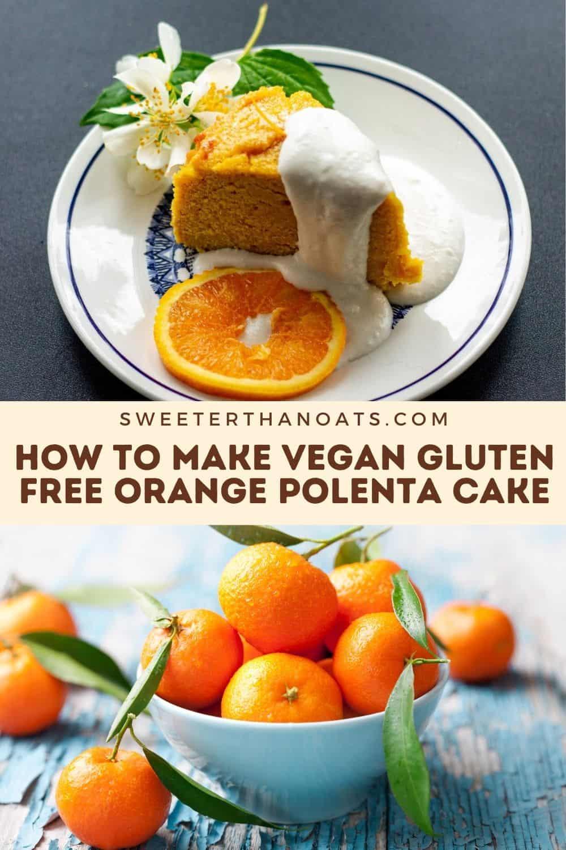 How to Make Vegan Gluten Free Orange Polenta Cake